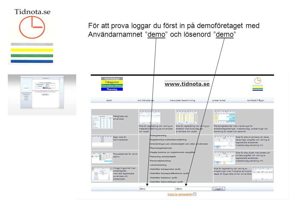 För att prova loggar du först in på demoföretaget med Användarnamnet demo och lösenord demo