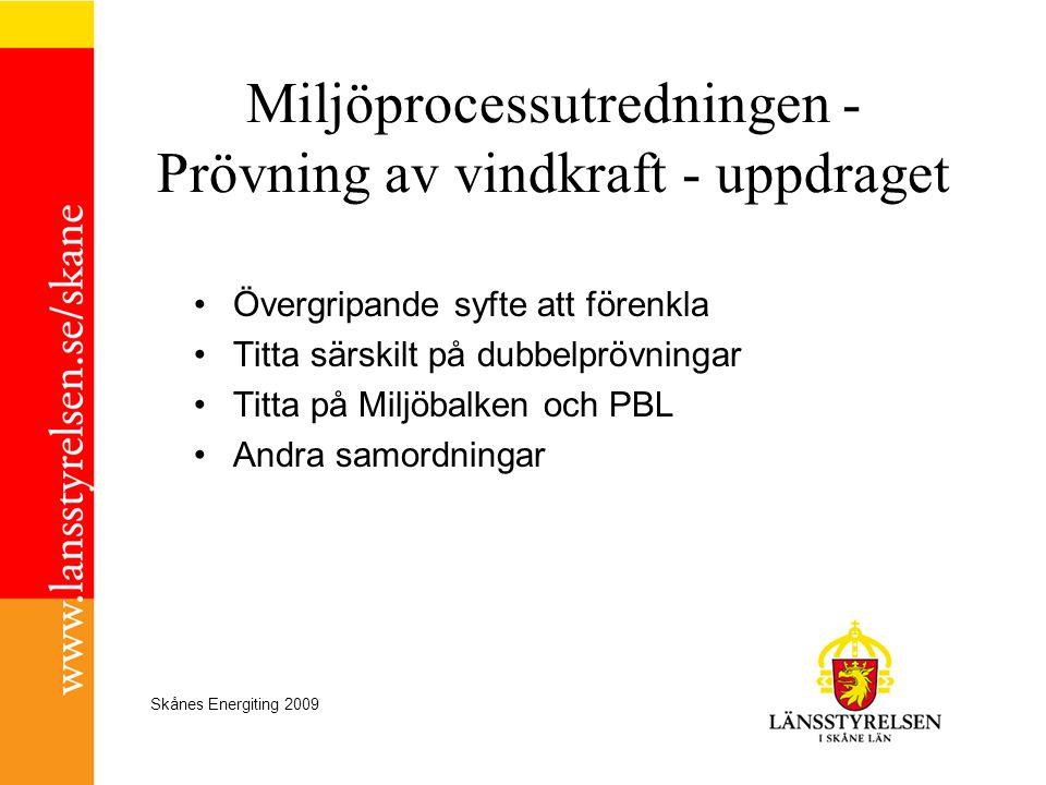 Skånes Energiting 2009 Förslag till ändringar i MKB- förordningen enligt SOU 2008:86 •Föreslår att vindkraft (40.80 resp 40.90) tas bort bland de anläggningar som alltid anses medföra betydande miljöpåverkan •Prövning sker i stället från fall till fall , i enlighet med MKB-direktivet.