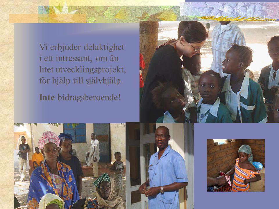 Vi erbjuder delaktighet i ett intressant, om än litet utvecklingsprojekt, för hjälp till självhjälp.