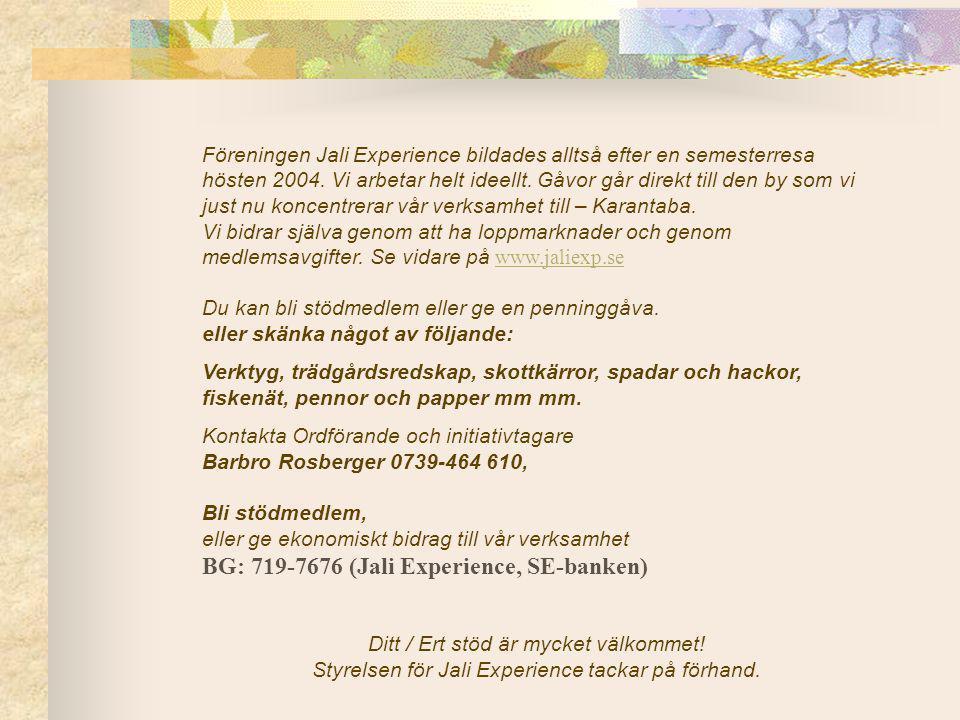 Föreningen Jali Experience bildades alltså efter en semesterresa hösten 2004.