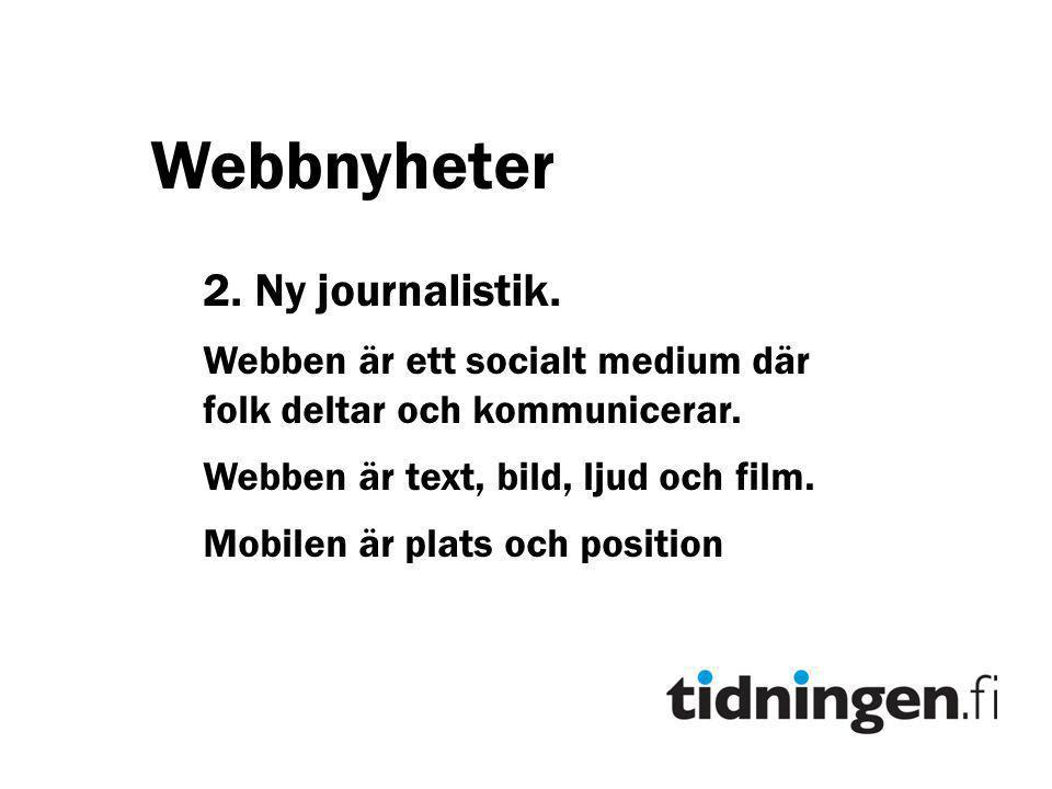 Webbnyheter 2.Ny journalistik. Webben är ett socialt medium där folk deltar och kommunicerar.