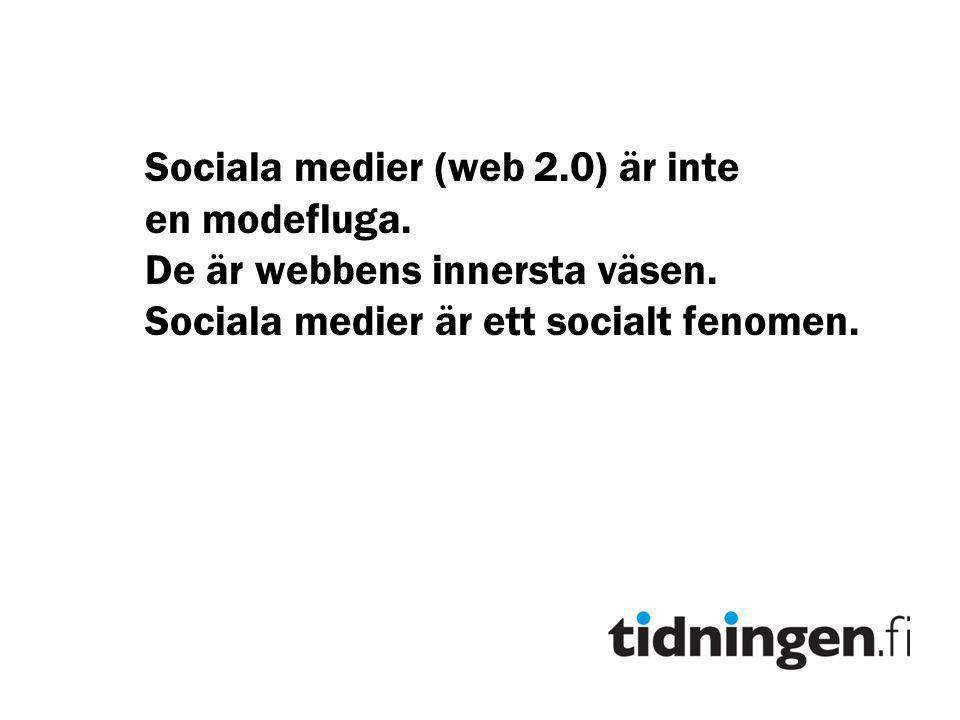 Sociala medier (web 2.0) är inte en modefluga.De är webbens innersta väsen.