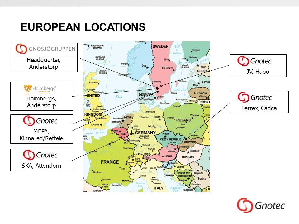 JV, Habo EUROPEAN LOCATIONS Headquarter, Anderstorp Ferrex, Cadca Holmbergs, Anderstorp MEFA, Kinnared/Reftele SKA, Attendorn