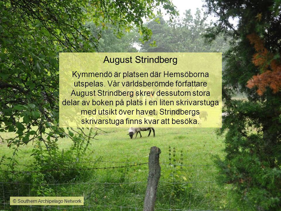 August Strindberg Kymmendö är platsen där Hemsöborna utspelas. Vår världsberömde författare August Strindberg skrev dessutom stora delar av boken på p