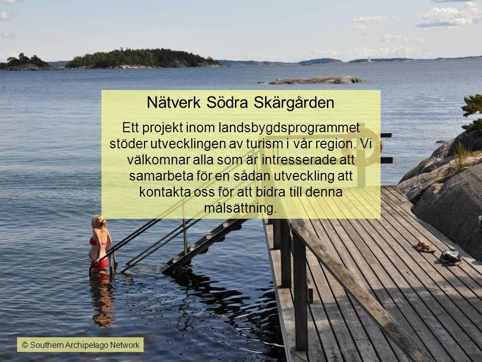 Nätverk Södra Skärgården Ett projekt inom landsbygdsprogrammet stöder utvecklingen av turism i vår region. Vi välkomnar alla som är intresserade att s