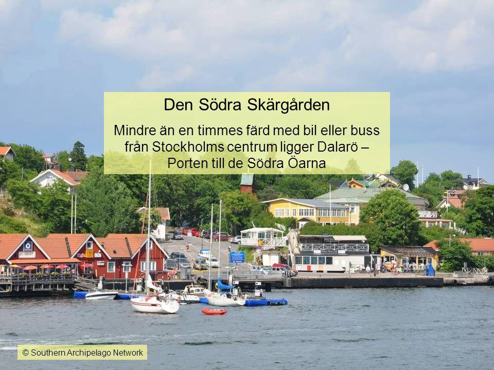 Den Södra Skärgården Mindre än en timmes färd med bil eller buss från Stockholms centrum ligger Dalarö – Porten till de Södra Öarna © Southern Archipe