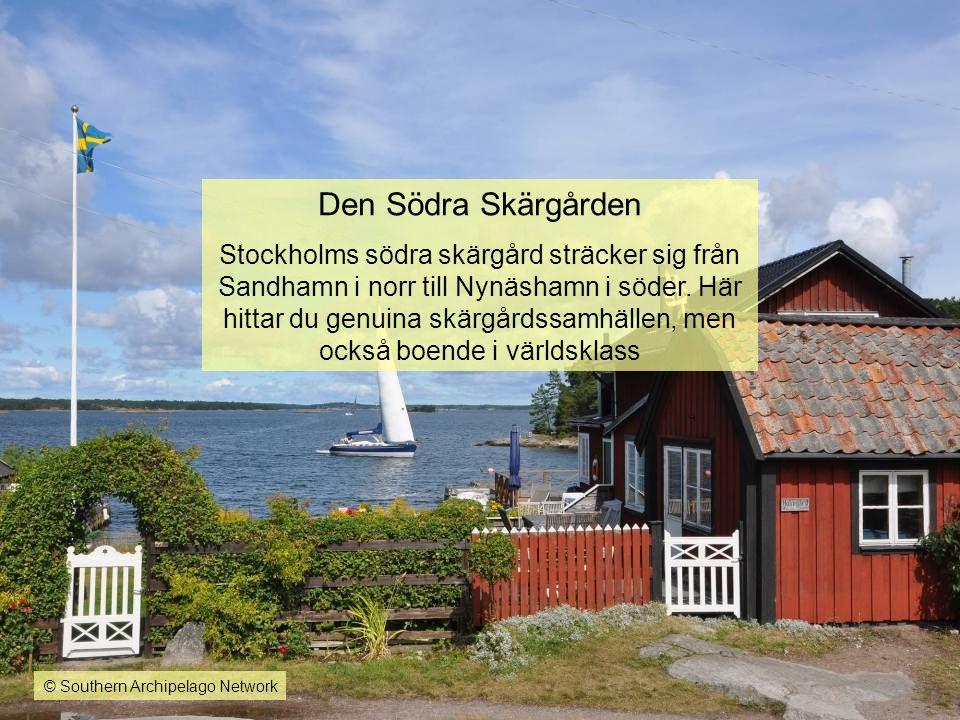 Den Södra Skärgården Stockholms södra skärgård sträcker sig från Sandhamn i norr till Nynäshamn i söder. Här hittar du genuina skärgårdssamhällen, men