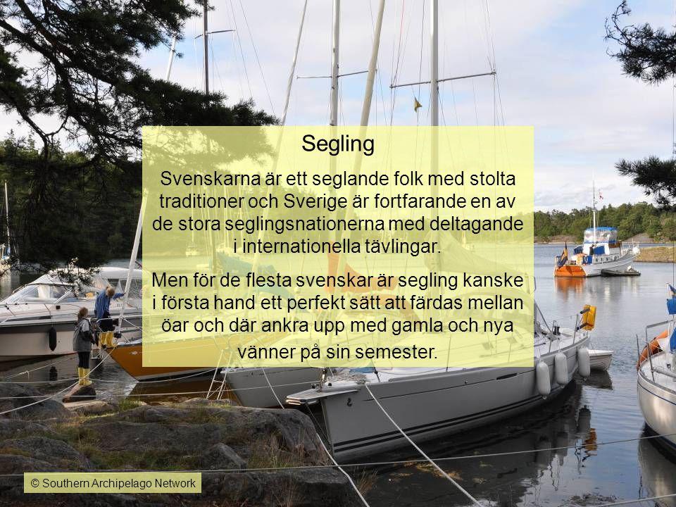 Segling Svenskarna är ett seglande folk med stolta traditioner och Sverige är fortfarande en av de stora seglingsnationerna med deltagande i internati