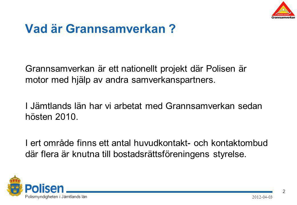 2 Polismyndigheten i Jämtlands län 2012-04-03 Vad är Grannsamverkan ? Grannsamverkan är ett nationellt projekt där Polisen är motor med hjälp av andra