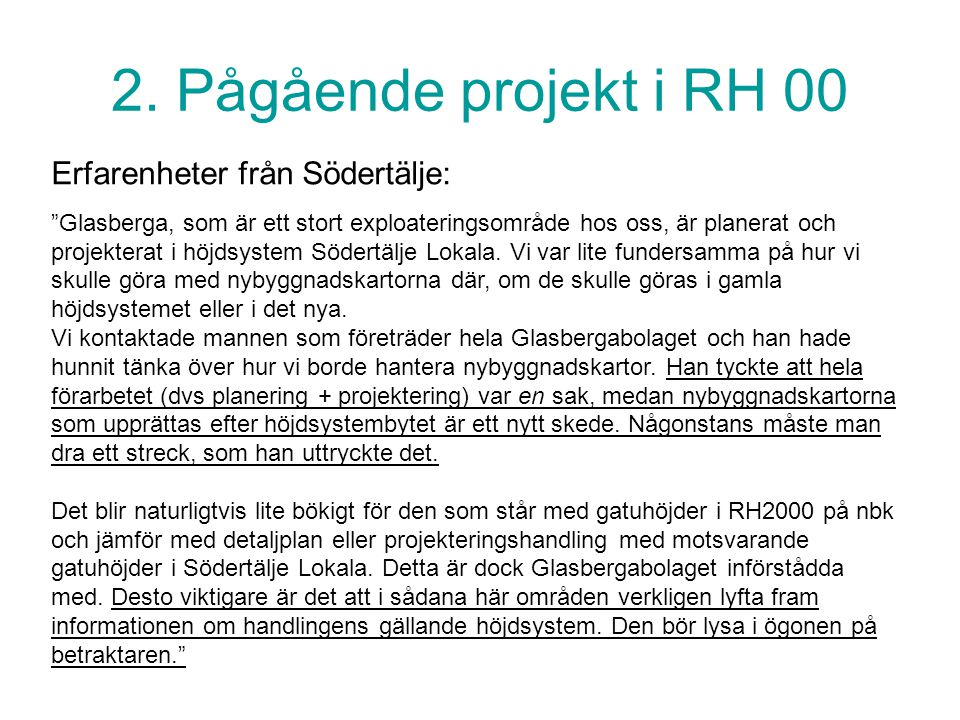 """2. Pågående projekt i RH 00 Erfarenheter från Södertälje: """"Glasberga, som är ett stort exploateringsområde hos oss, är planerat och projekterat i höjd"""