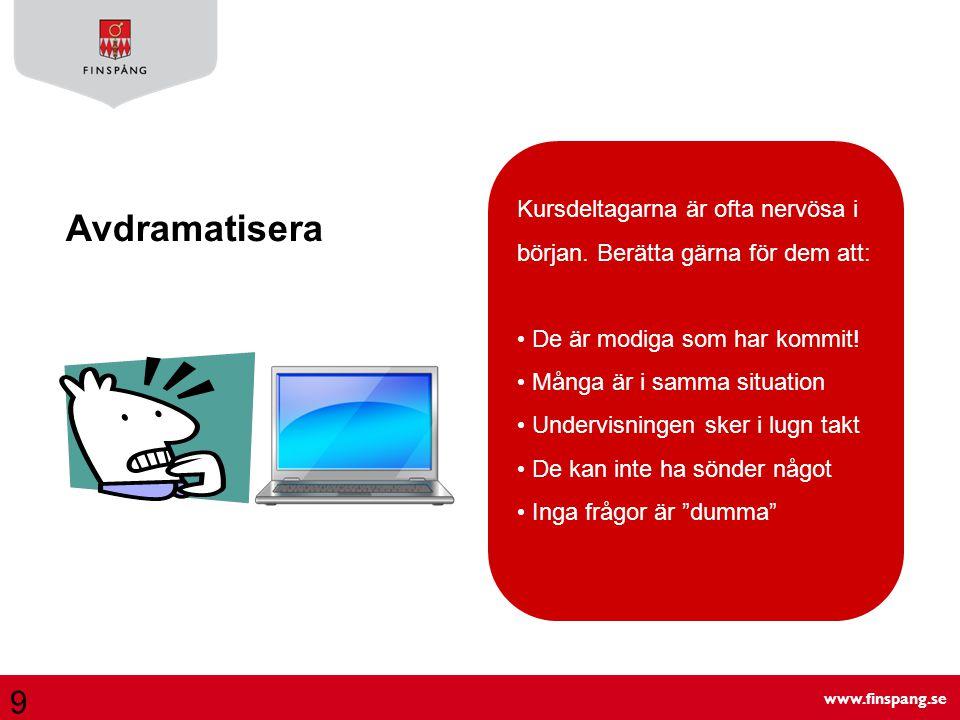 www.finspang.se Alla som använder en dator som verktyg i sitt arbete eller på sin fritid kan mer än deltagarna.