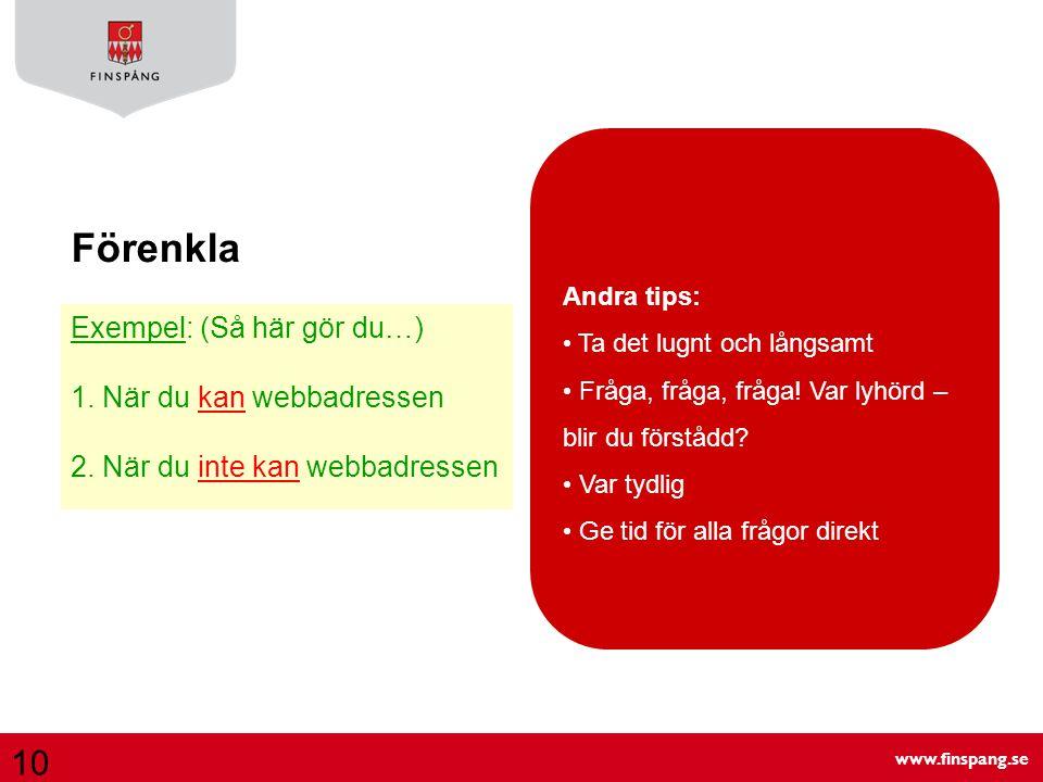 www.finspang.se Tydligt Exempel: Samma regler för hur man skriver på en dator gäller överallt.