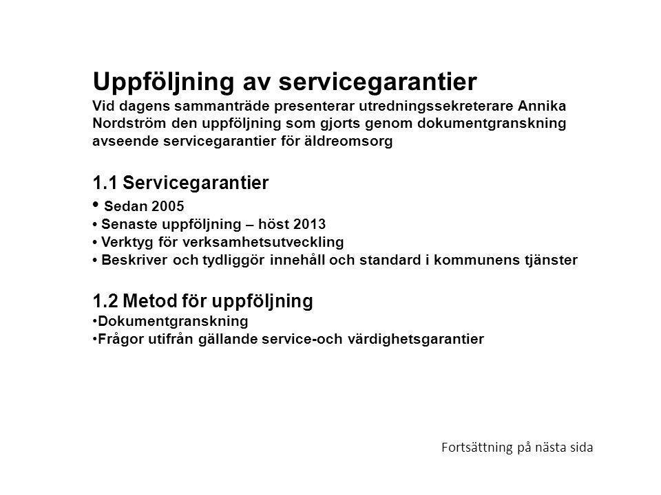 Uppföljning av servicegarantier Vid dagens sammanträde presenterar utredningssekreterare Annika Nordström den uppföljning som gjorts genom dokumentgra