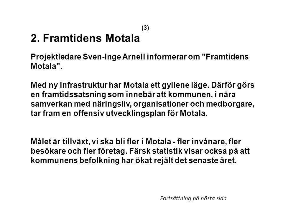 (3) 2. Framtidens Motala Projektledare Sven-Inge Arnell informerar om