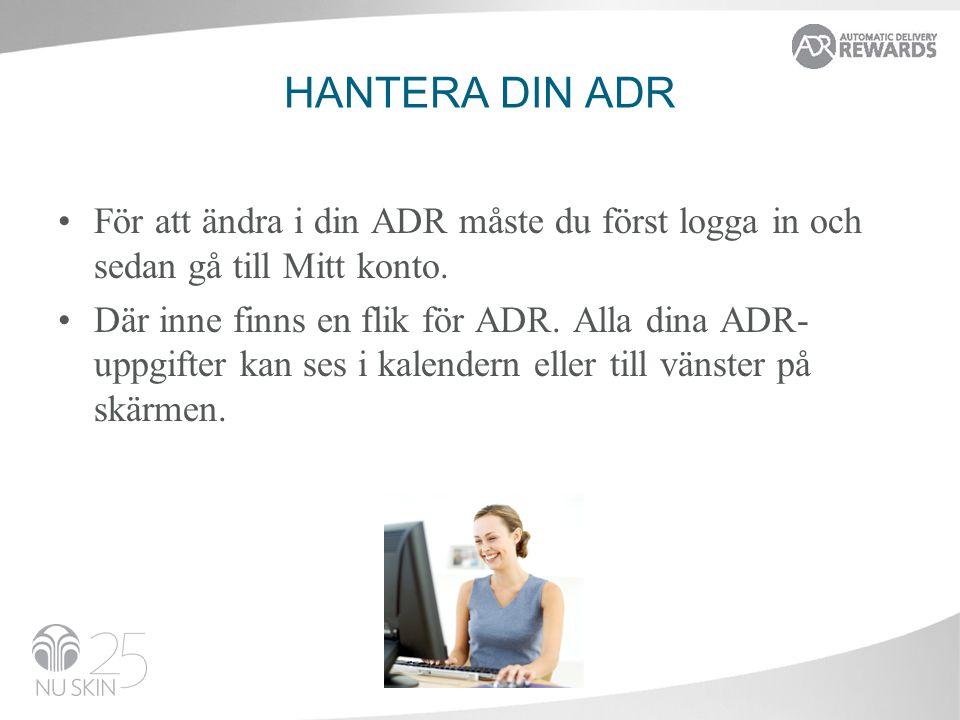 HANTERA DIN ADR •För att ändra i din ADR måste du först logga in och sedan gå till Mitt konto.