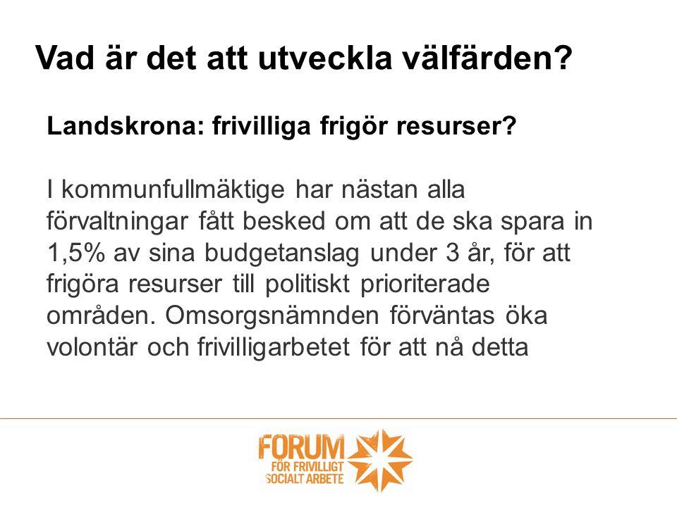 Landskrona: frivilliga frigör resurser? I kommunfullmäktige har nästan alla förvaltningar fått besked om att de ska spara in 1,5% av sina budgetanslag