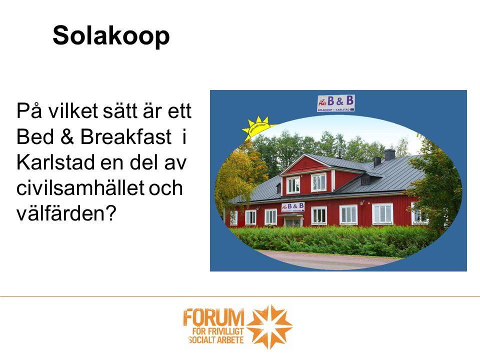 Solakoop På vilket sätt är ett Bed & Breakfast i Karlstad en del av civilsamhället och välfärden?