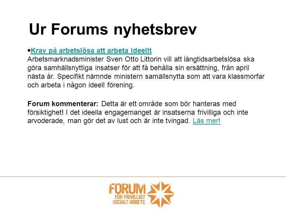  Krav på arbetslösa att arbeta ideellt Arbetsmarknadsminister Sven Otto Littorin vill att långtidsarbetslösa ska göra samhällsnyttiga insatser för att få behålla sin ersättning, från april nästa år.
