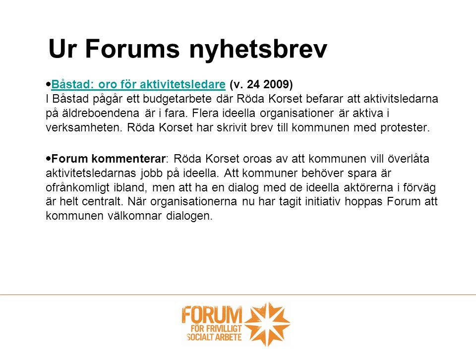  Båstad: oro för aktivitetsledare (v. 24 2009) I Båstad pågår ett budgetarbete där Röda Korset befarar att aktivitsledarna på äldreboendena är i fara