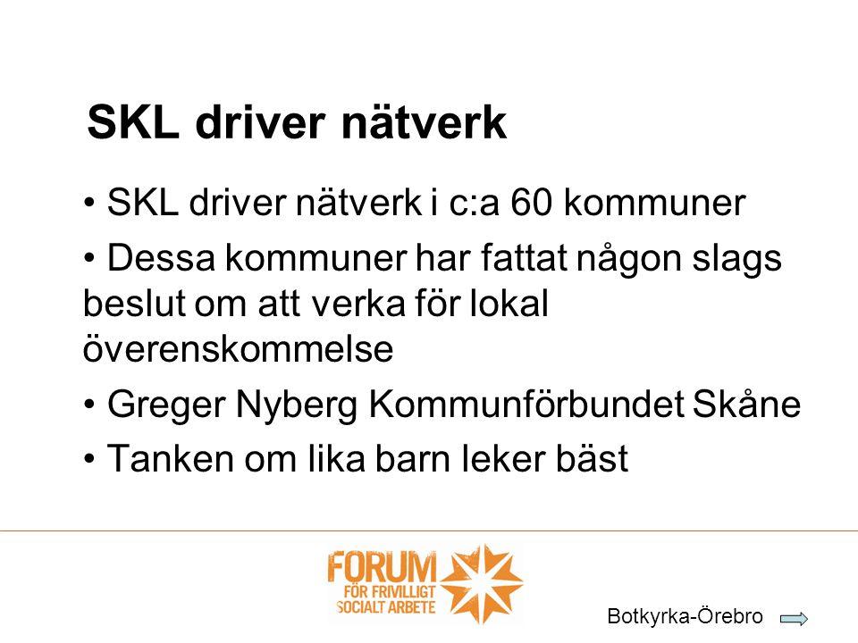 • SKL driver nätverk i c:a 60 kommuner • Dessa kommuner har fattat någon slags beslut om att verka för lokal överenskommelse • Greger Nyberg Kommunför
