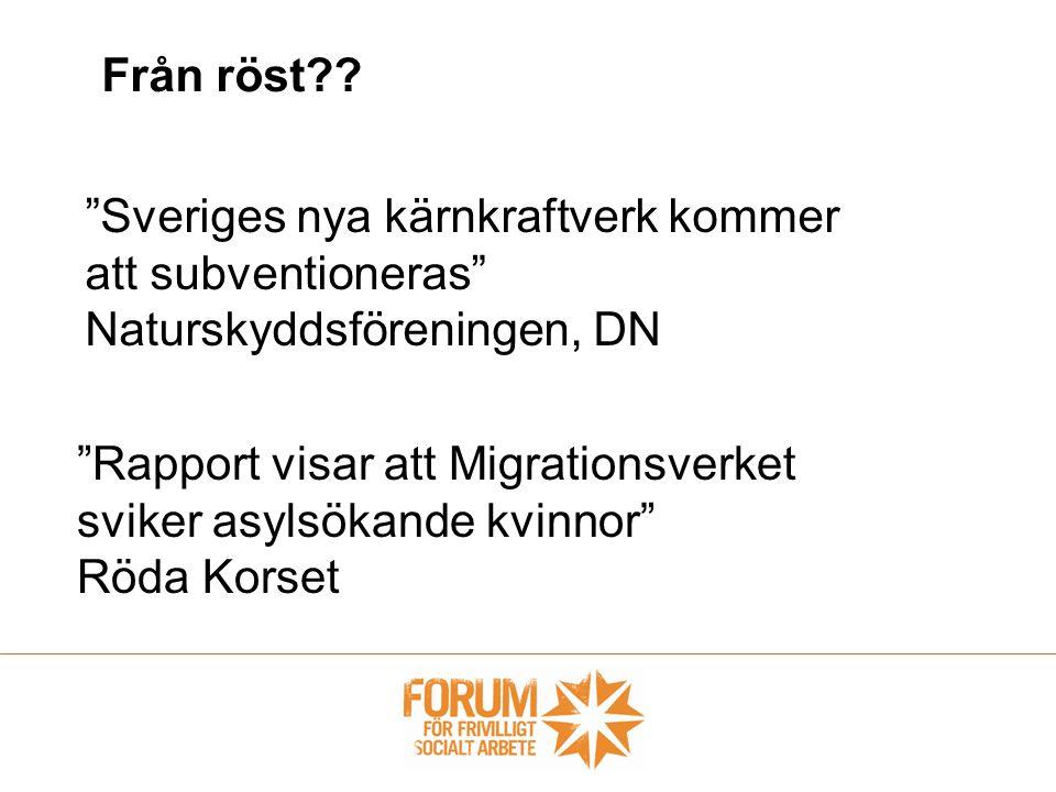 """Från röst?? """"Sveriges nya kärnkraftverk kommer att subventioneras"""" Naturskyddsföreningen, DN """"Rapport visar att Migrationsverket sviker asylsökande kv"""