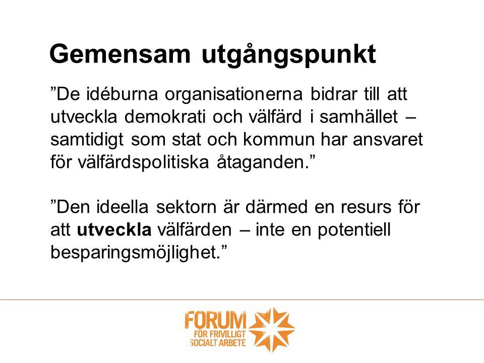 """Gemensam utgångspunkt """"De idéburna organisationerna bidrar till att utveckla demokrati och välfärd i samhället – samtidigt som stat och kommun har ans"""
