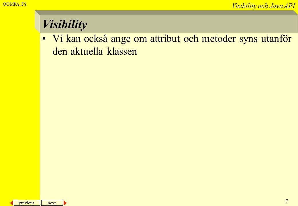 previous next 28 Visibility och Java API OOMPA, F8...