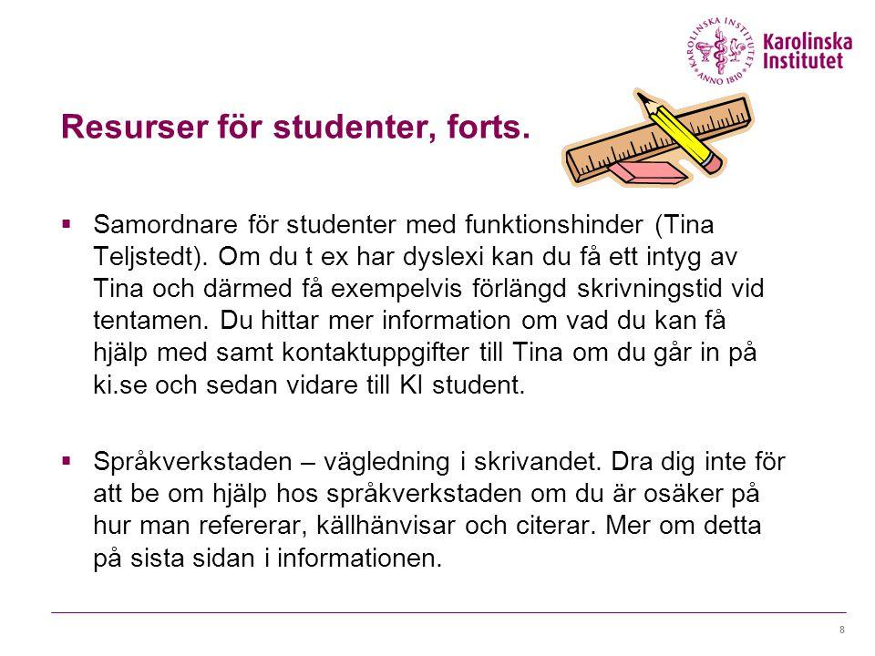 Resurser för studenter, forts. Samordnare för studenter med funktionshinder (Tina Teljstedt).
