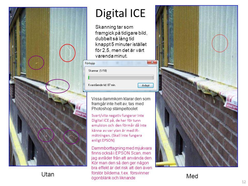 Digital ICE Med Utan Skanning tar som framgick på tidigare bild, dubbelt så lång tid knappt 5 minuter istället för 2,5, men det är värt varenda minut.