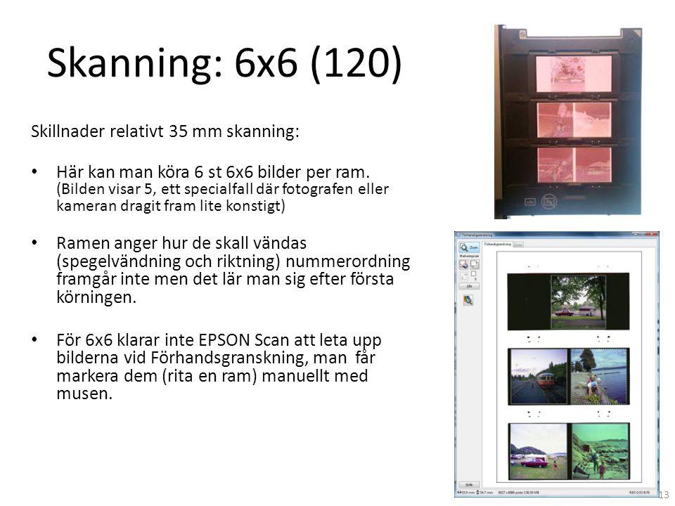 Skanning: 6x6 (120) Skillnader relativt 35 mm skanning: • Här kan man köra 6 st 6x6 bilder per ram. (Bilden visar 5, ett specialfall där fotografen el