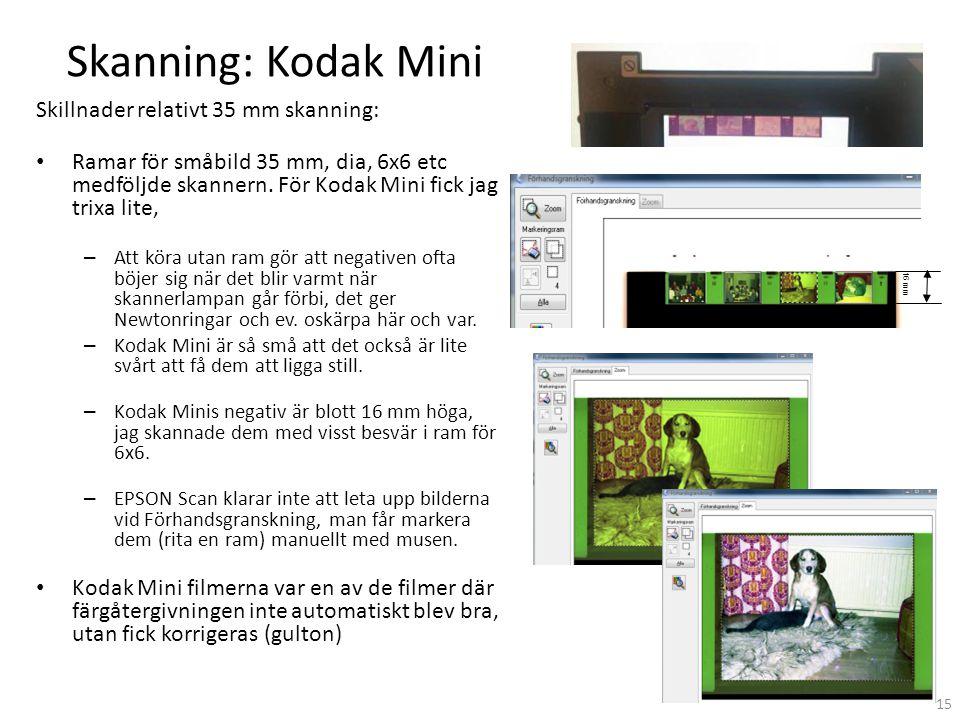 Skanning: Kodak Mini Skillnader relativt 35 mm skanning: • Ramar för småbild 35 mm, dia, 6x6 etc medföljde skannern. För Kodak Mini fick jag trixa lit