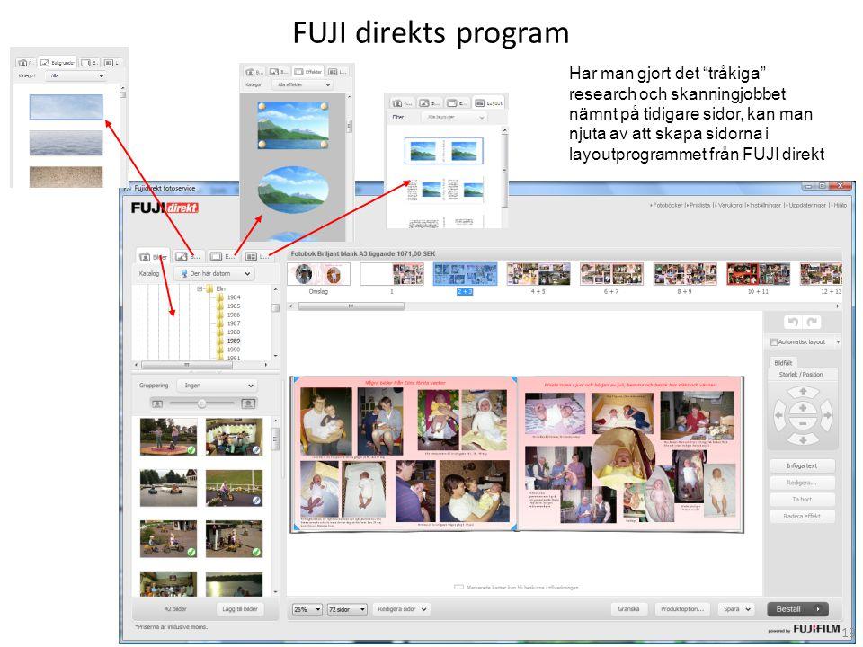 """FUJI direkts program Har man gjort det """"tråkiga"""" research och skanningjobbet nämnt på tidigare sidor, kan man njuta av att skapa sidorna i layoutprogr"""