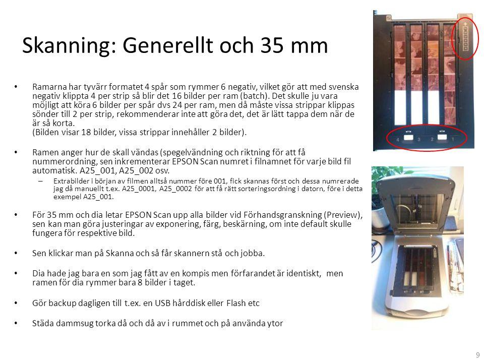 Skanning: Generellt och 35 mm • Ramarna har tyvärr formatet 4 spår som rymmer 6 negativ, vilket gör att med svenska negativ klippta 4 per strip så bli