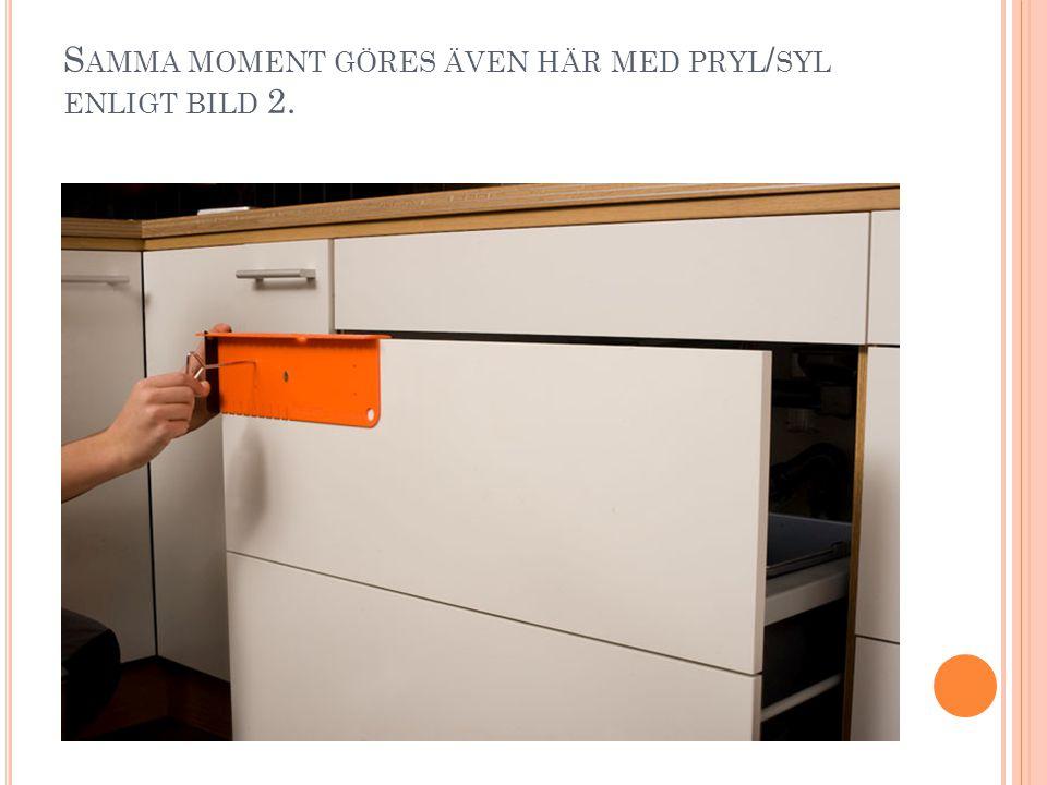 S AMMA MOMENT GÖRES ÄVEN HÄR MED PRYL / SYL ENLIGT BILD 2.