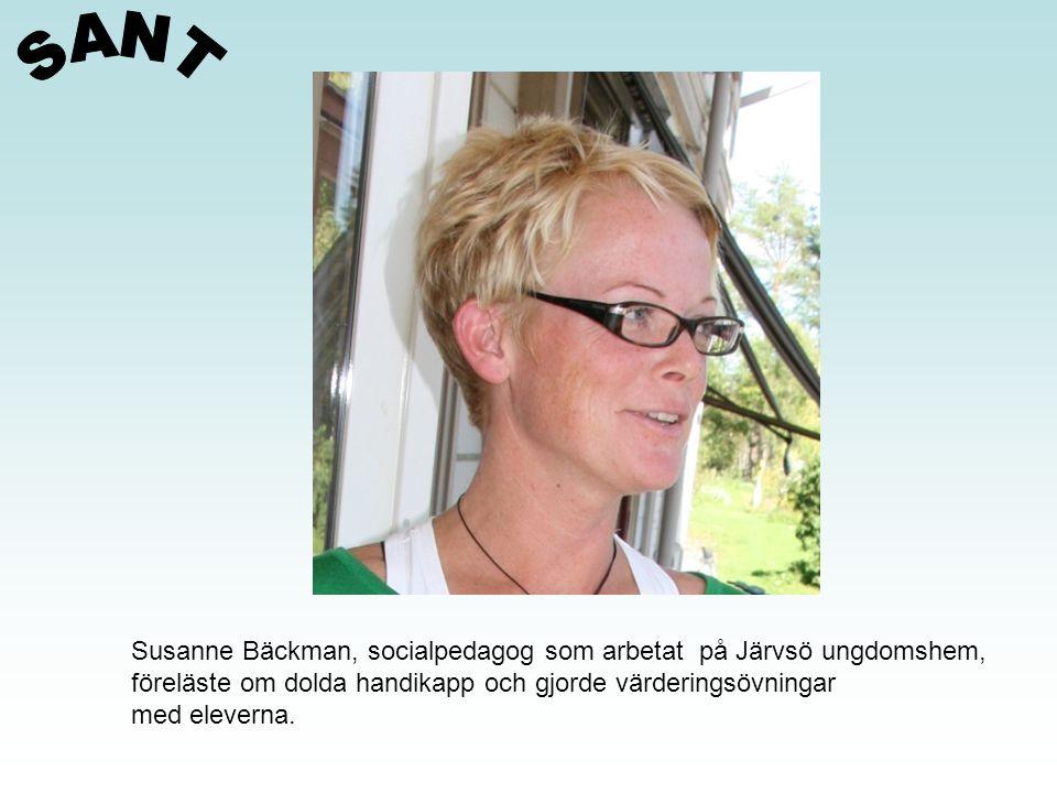 Susanne Bäckman, socialpedagog som arbetat på Järvsö ungdomshem, föreläste om dolda handikapp och gjorde värderingsövningar med eleverna.