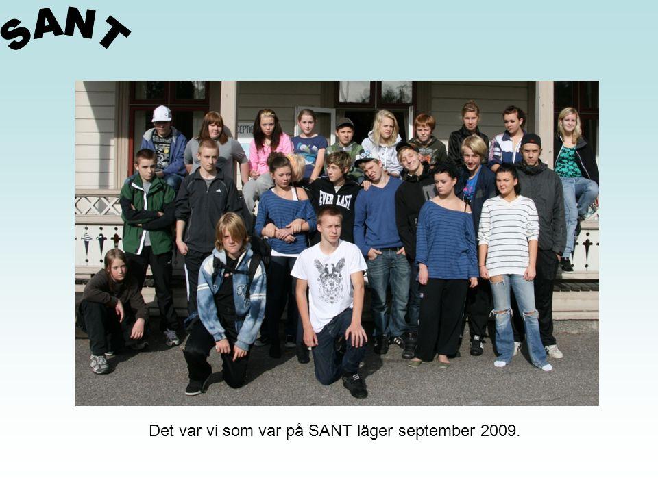 Det var vi som var på SANT läger september 2009.