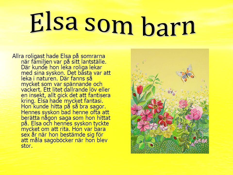 Allra roligast hade Elsa på somrarna när familjen var på sitt lantställe. Där kunde hon leka roliga lekar med sina syskon. Det bästa var att leka i na