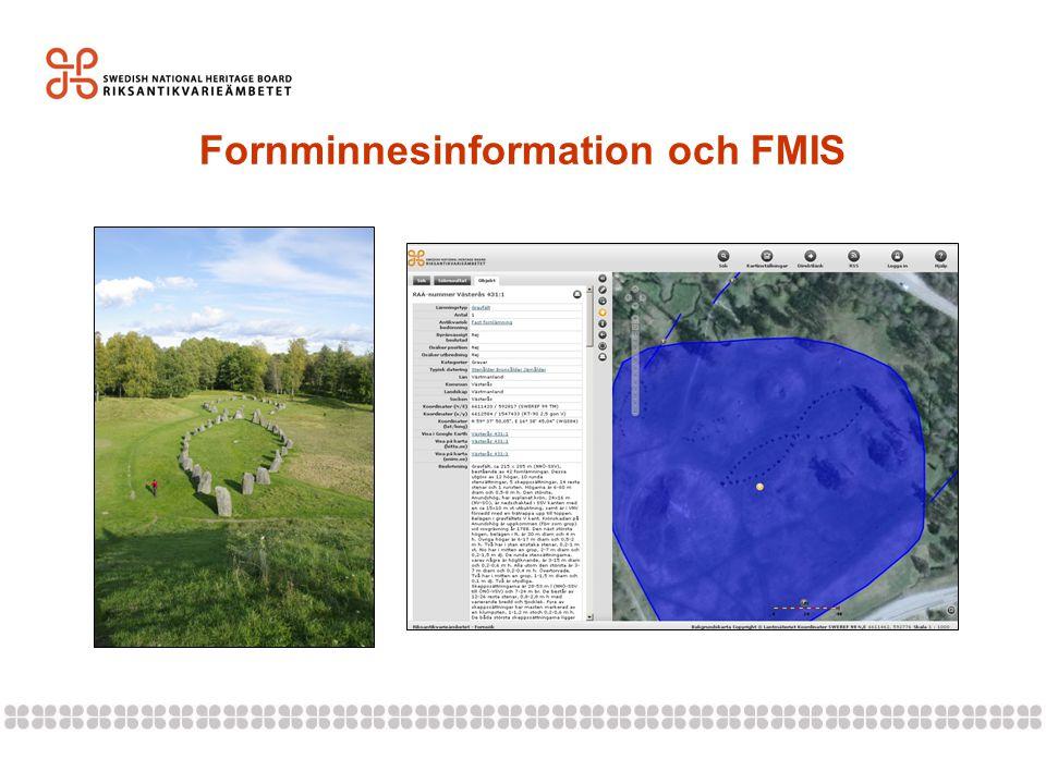 122014-06-20 Undersökt och borttagen •I FMIS visas fornlämningens kända utbredning.