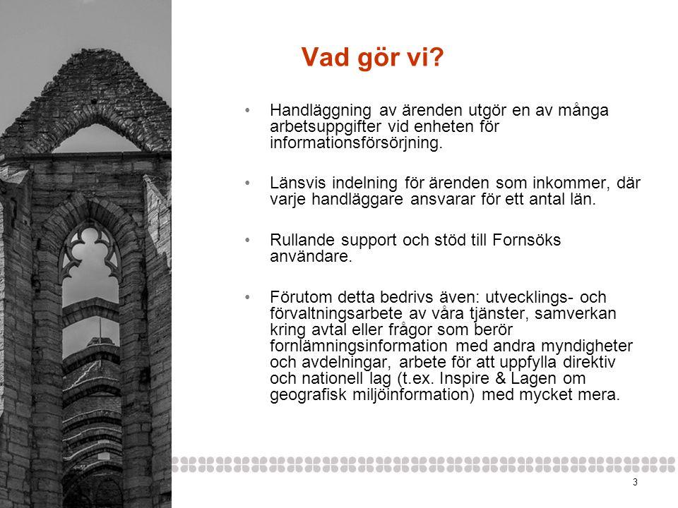 142014-06-20 Fornsöks hemsida •Fornsöks startsida: http://www.raa.se/hitta-information/fornsok-fmis/http://www.raa.se/hitta-information/fornsok-fmis/ •Längst till höger på startsidan återfinns information om t.ex.