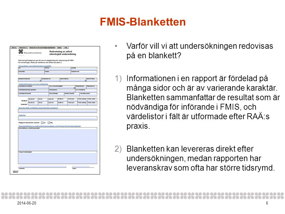 72014-06-20 Hjälpmedel Lista för lämningstyper och antikvarisk praxis: http://www.raa.se/wp- content/uploads/2012/06/lamn3_4.pdf Exempelsamling: http://www.raa.se/wp- content/uploads/2012/06/varia2008_4.pdf