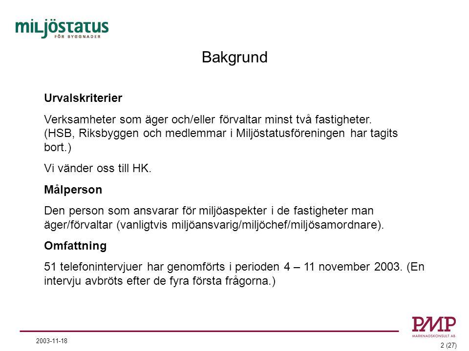 2 (27) 2003-11-18 Bakgrund Urvalskriterier Verksamheter som äger och/eller förvaltar minst två fastigheter.