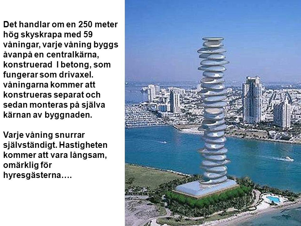 Det handlar om en 250 meter hög skyskrapa med 59 våningar, varje våning byggs åvanpå en centralkärna, konstruerad I betong, som fungerar som drivaxel.