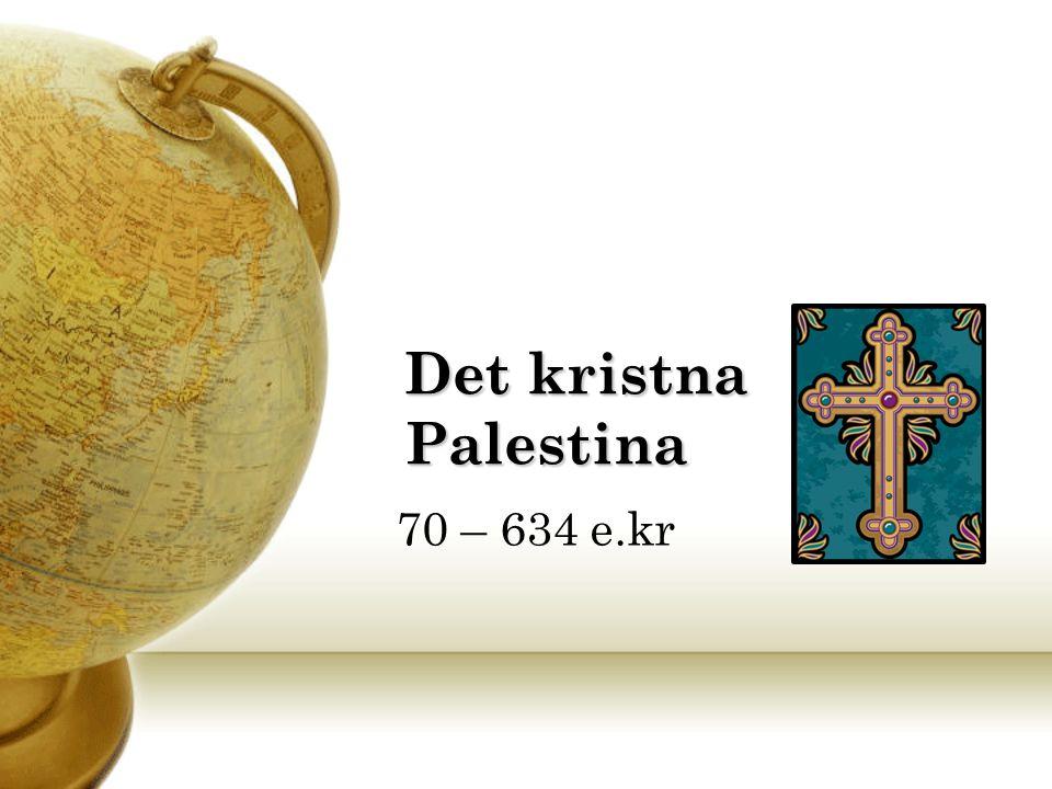 Det kristna Palestina 70 – 634 e.kr