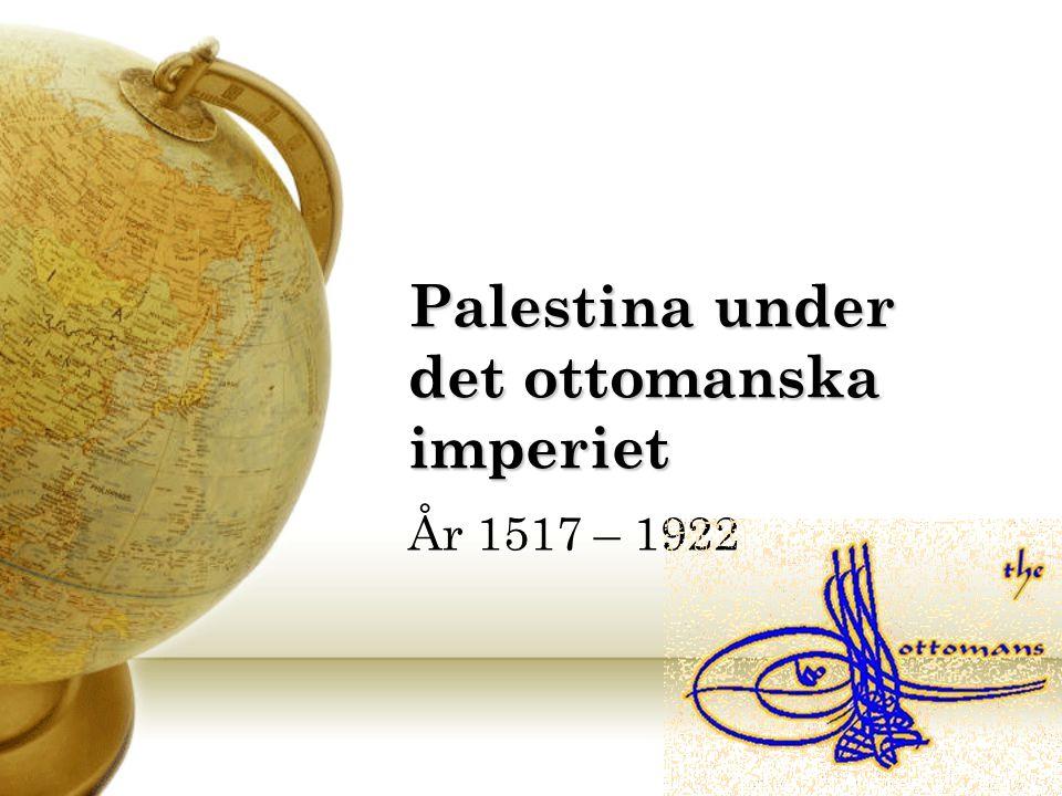 Palestina under det ottomanska imperiet År 1517 – 1922