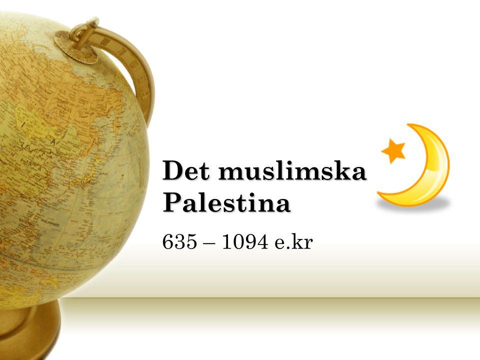 Det muslimska Palestina 635 – 1094 e.kr