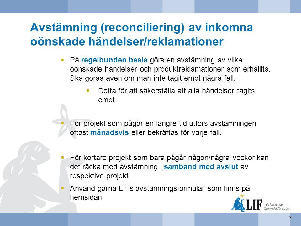 Avstämning (reconciliering) av inkomna oönskade händelser/reklamationer  På regelbunden basis görs en avstämning av vilka oönskade händelser och prod
