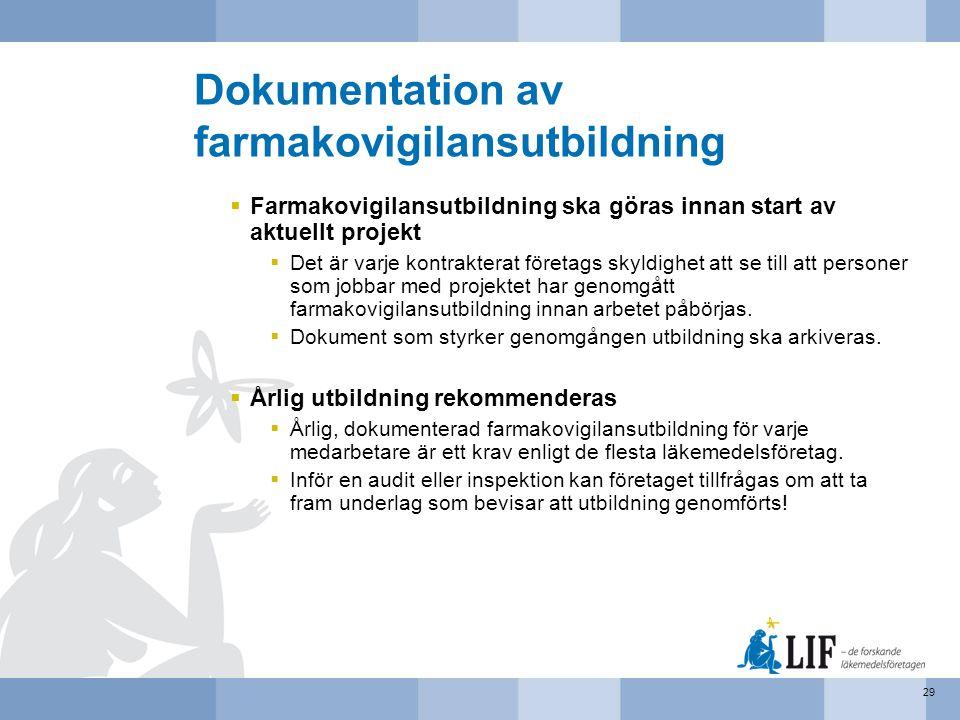 Dokumentation av farmakovigilansutbildning  Farmakovigilansutbildning ska göras innan start av aktuellt projekt  Det är varje kontrakterat företags