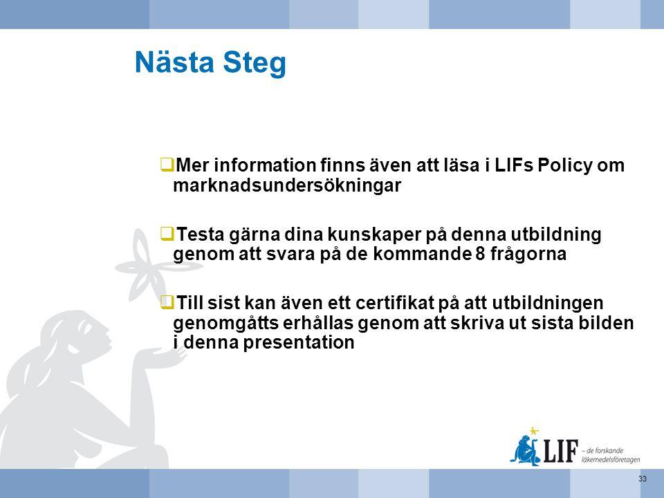 Nästa Steg  Mer information finns även att läsa i LIFs Policy om marknadsundersökningar  Testa gärna dina kunskaper på denna utbildning genom att sv