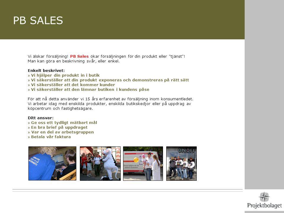 PB SALES Vi älskar försäljning! PB Sales ökar försäljningen för din produkt eller