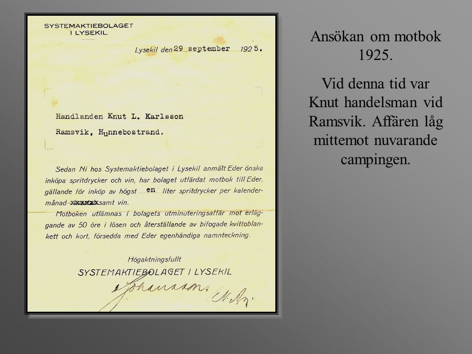 Ansökan om motbok 1925. Vid denna tid var Knut handelsman vid Ramsvik. Affären låg mittemot nuvarande campingen.